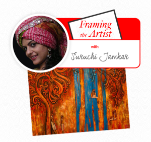 Framing the Artist| Suruchi Jamkar on blog.artflute.com