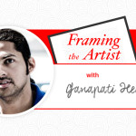 Framing the Artist | Walk on the Wild Side with Ganapati Hegde
