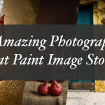 6 Amazing Photographs That Paint Image Stories