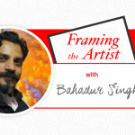 [Framing the Artist] Under Nature's Spell with Bahadur Singh