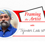 Framing the Artist: Risks, Inspiration and What Makes A Life Worth Living With Tejinder Ladi Singh
