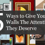 5 Ways to Give Your Walls The Attention They Deserve