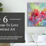 6 Reasons To Love Abstract Art