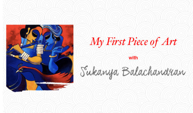 My First Piece of Art with Sukanya Balachandran