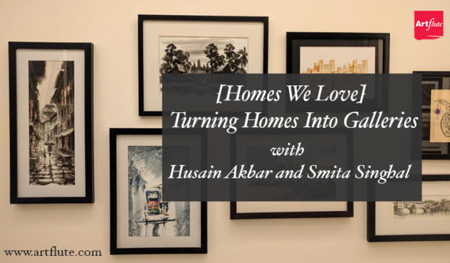 Turning Homes Into Galleries: Husain Akbar & Smita Singhal