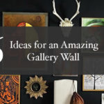 6 Ideas For An Amazing Gallery Wall