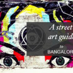 [Art in the City] A Street Art Guide to Bangalore